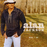 Alan Jackson - What I Do
