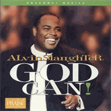 Alvin Slaughter - God Can