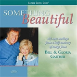 Bill Gaither - Something Beautiful