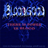 Bloodgood - There Is Power In Blood
