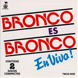 Bronco Es Bronco En Vivo Vol. 1