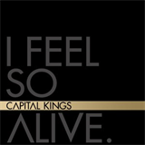 Capital Kings - I Feel So Alive