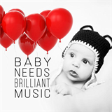 Classical Music for Kids - Baby Needs Brilliant Music