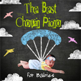 Classical Music for Kids - The Best Chopin Piano for Babies