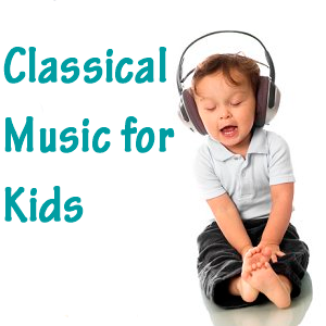 Classical Music for Kids -