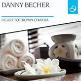Danny Becher - Heart to Crown Chakra