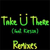 Take U There (EP Remixes)
