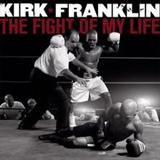 Kirk Franklin - the-fight-of-my-life