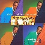 Kirk Franklin - Whatcha Lookin' 4