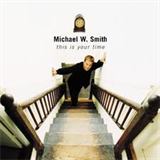 Michael W. Smith - this-is-your-time