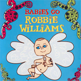 Sweet Little Band - Babies Go Robbie Williams