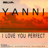 Yanni - I Love You Perfect
